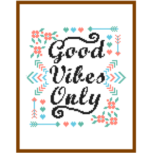 Good Vibes Only Cross stitch Pattern