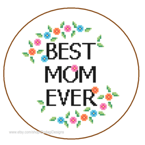 Best Mom Ever cross stitch pattern