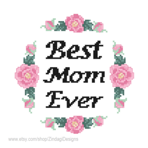 Best Mom Ever Roses cross stitch pattern