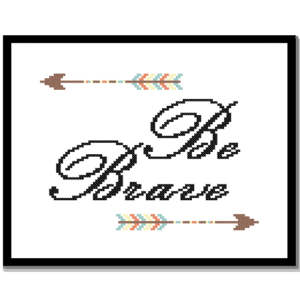 Be Brave cross stitch pattern
