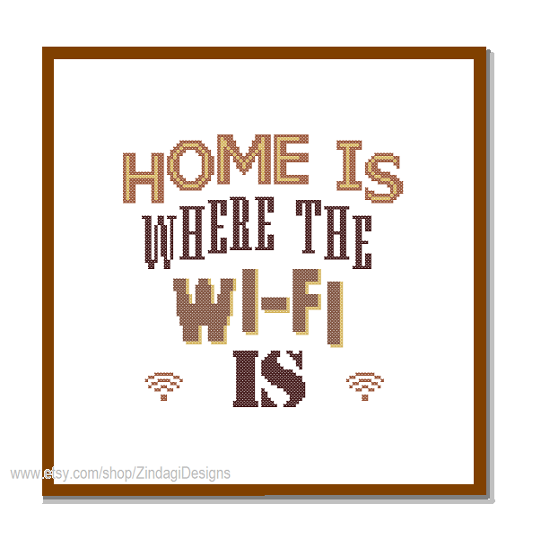 Home is where the wi fi is cross stitch